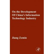 On the Development of China's Information Technology Industry by Zemin Jiang
