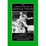 The Cambridge History of American Theatre by Don B. Wilmeth