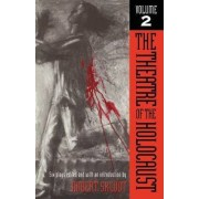 The Theatre of the Holocaust: Six Plays v. 2 by Robert Skloot
