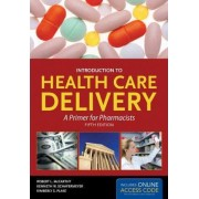 Introduction To Health Care Delivery by Robert L. McCarthy