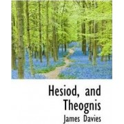 Hesiod, and Theognis by Mr James Davies