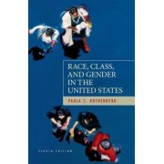 Race, Class, and Gender in the United States by University Paula S Rothenberg