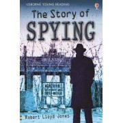 The Story of Spying by Rob Lloyd Jones