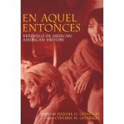 En Aquel Entonces by Manuel Gonzales