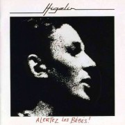 Jacques Higelin - Alertez Les Bebes (0094638661429) (1 CD)