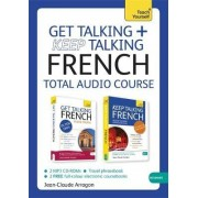 Get Talking and Keep Talking French Total Audio Course by Jean-Claude Arragon