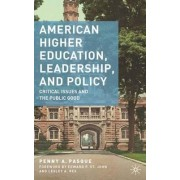 American Higher Education, Leadership, and Policy by Penny A. Pasque