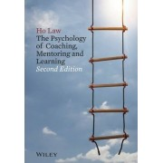 The Psychology of Coaching, Mentoring and Learning by Ho Law