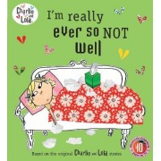 I'm Really Ever So Not Well by Lauren Child