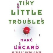 Tiny Little Troubles by Marc Lecard