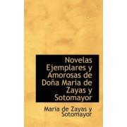 Novelas Ejemplares y Amorosas de Do a Maria de Zayas y Sotomayor by Maria de Zayas y Sotomayor