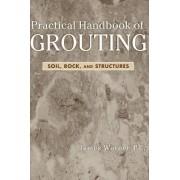 Practical Handbook of Grouting by Dr. James Warner