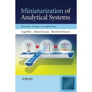 Miniaturization of Analytical Systems by Angel Rios