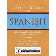 Getting Started with Spanish by William Ernest Linney