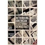 Rethinking American Electoral Democracy by Matthew J. Streb