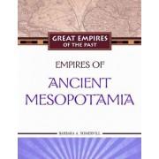 Empires of Ancient Mesopotamia by Barbara A. Somervill