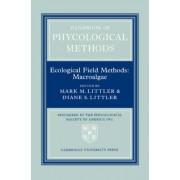 Handbook of Phycological Methods: Ecological Field Methods - Macroalgae v.4 by Mark M. Littler