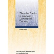 Discursive Practice in Language Learning and Teaching by Richard F. Young