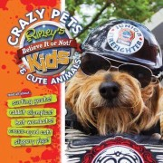 Ripley's: Crazy Pets and Cute Animals by Ripley's Believe It or Not!