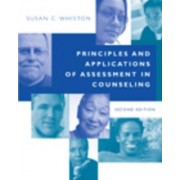 Principles and Applications of Assessment in Counseling by Susan Whiston
