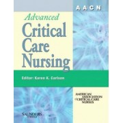 AACN Advanced Critical Care Nursing by American Association of Critical-Care Nurses (AACN)