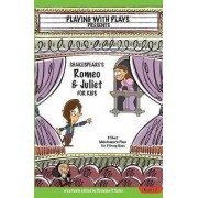 Shakespeare's Romeo & Juliet for Kids by Brendan P Kelso