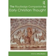 The Routledge Companion to Early Christian Thought by D. Jeffrey Bingham