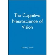 The Cognitive Neuroscience of Vision by Martha J. Farah