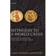 Witnesses to a World Crisis by James Howard-Johnston