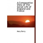A Comparative View of the Social Life of England and France by Dr Mary Berry