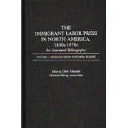The Immigrant Labor Press in North America, 1840s-1970s: An Annotated Bibliography: Migrants from Northern Europe Volume 1 by Dirk Hoerder