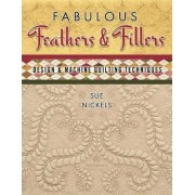 Fabulous Feathers Fillers: Design & Machine Quilting Tech by Nickels