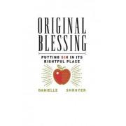 Original Blessing by Danielle Shroyer