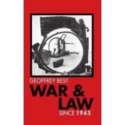 War and Law Since 1945 by Senior Associate Member Geoffrey Best