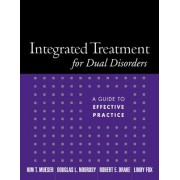 Integrated Treatment for Dual Disorders by Kim T. Mueser