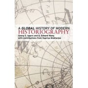 A Global History of Modern Historiography by Georg G. Iggers