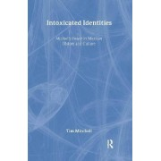 Intoxicated Identities by Tim Mitchell