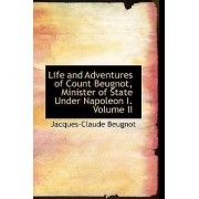 Life and Adventures of Count Beugnot, Minister of State Under Napoleon I. Volume II by Jacques-Claude Beugnot