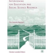 Interviewing for Education and Social Science Research by Carolyn Lunsford Mears