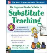 The Organized Teacher's Guide to Substitute Teaching by Steve Springer
