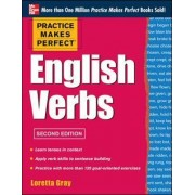 Practice Makes Perfect English Verbs by Loretta S. Gray