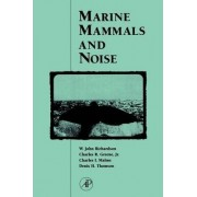 Marine Mammals and Noise by W. John Richardson