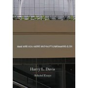 Why are You Here and Not Somewhere Else by Harry L. Davis