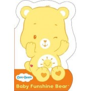 Baby Funshine Bear: Shaped Board Book 1 by Care Bears