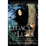 Legacy of Luna by Julia Butterfly Hill