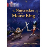 Collins Big Cat - The Nutcracker and the Mouse King: Ruby/Band 14