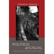 Politics as Usual by Thomas W. Pogge