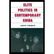 Elite Politics in Contemporary China by Joseph Fewsmith