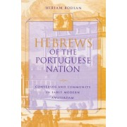 Hebrews of the Portuguese Nation by Miriam Bodian