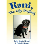 Rani, the Ugly Dogling by Kathy Krantz Stewart